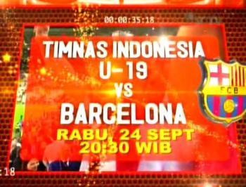 TIMNAS U-19 VS BARCELONA Rabu 24-9-2014 Jam 20.30 WIB