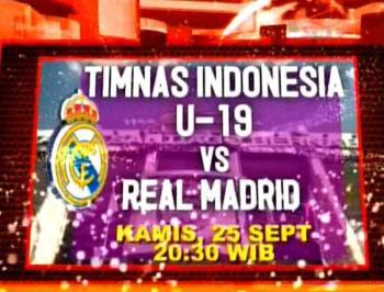 TIMNAS U-19 VS REAL MADRID Kamis 25-9-2014 Jam 20.30 WIB